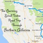 Take This Road Trip To See 10 Of The Greatest Small Towns In   Charming California Map