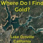 Where Do I Find Gold Around Lake Oroville   Oroville California Google Maps